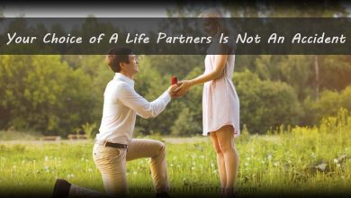 Photo of Your Choice of A Life Partners Is Not An Accident