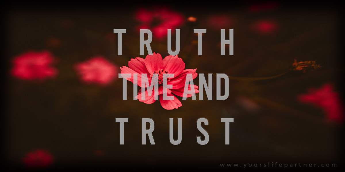 TRUTH, TIME AND TRUST
